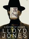 Lloyd Jones - A History of Silence