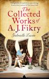 Gabrielle Levin - The Collected Works of A.J. Fikry