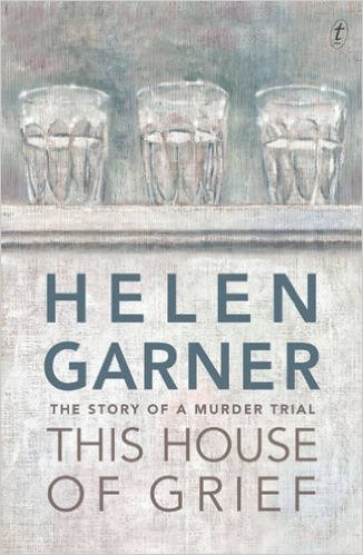 Helen Garner - This House of Grief