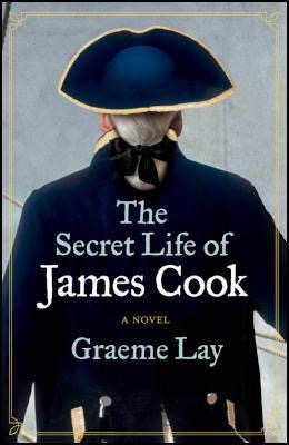 Graeme Lay - The Secret Life of James Cook