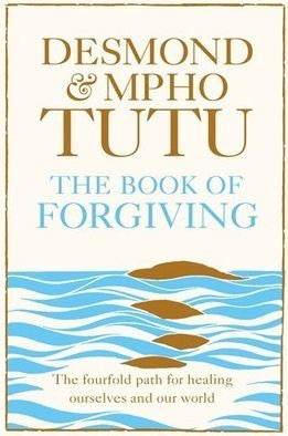 Desmond & Mpho Tutu - The Book of Forgiving
