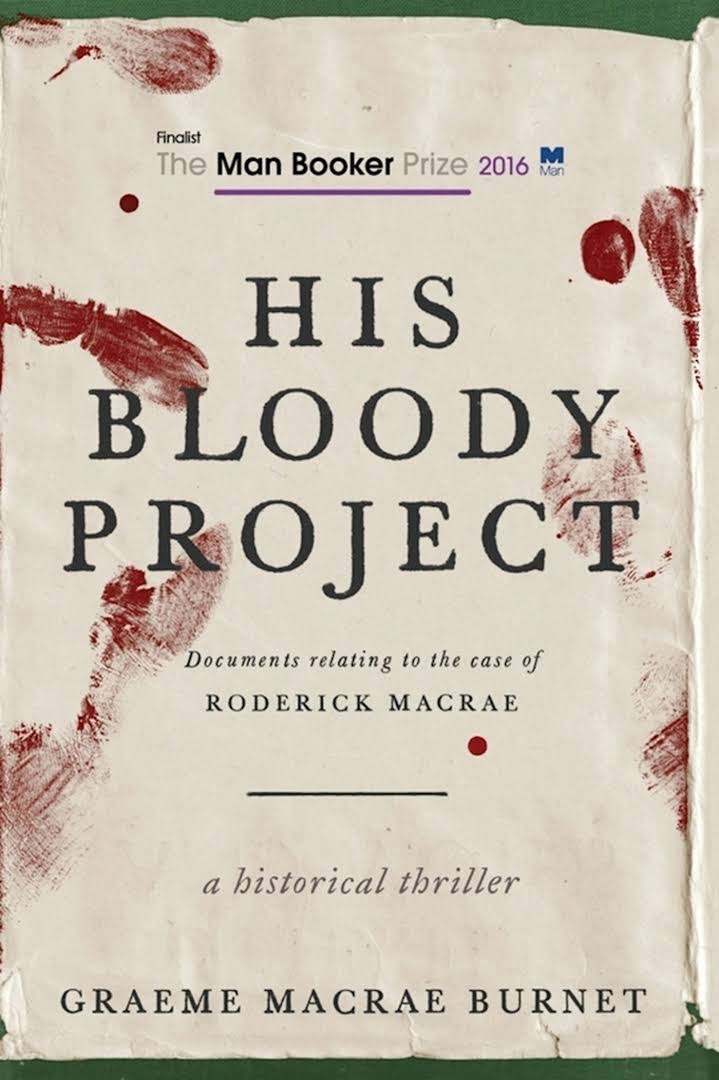 Graeme Macrae Burnet - His Bloody Project
