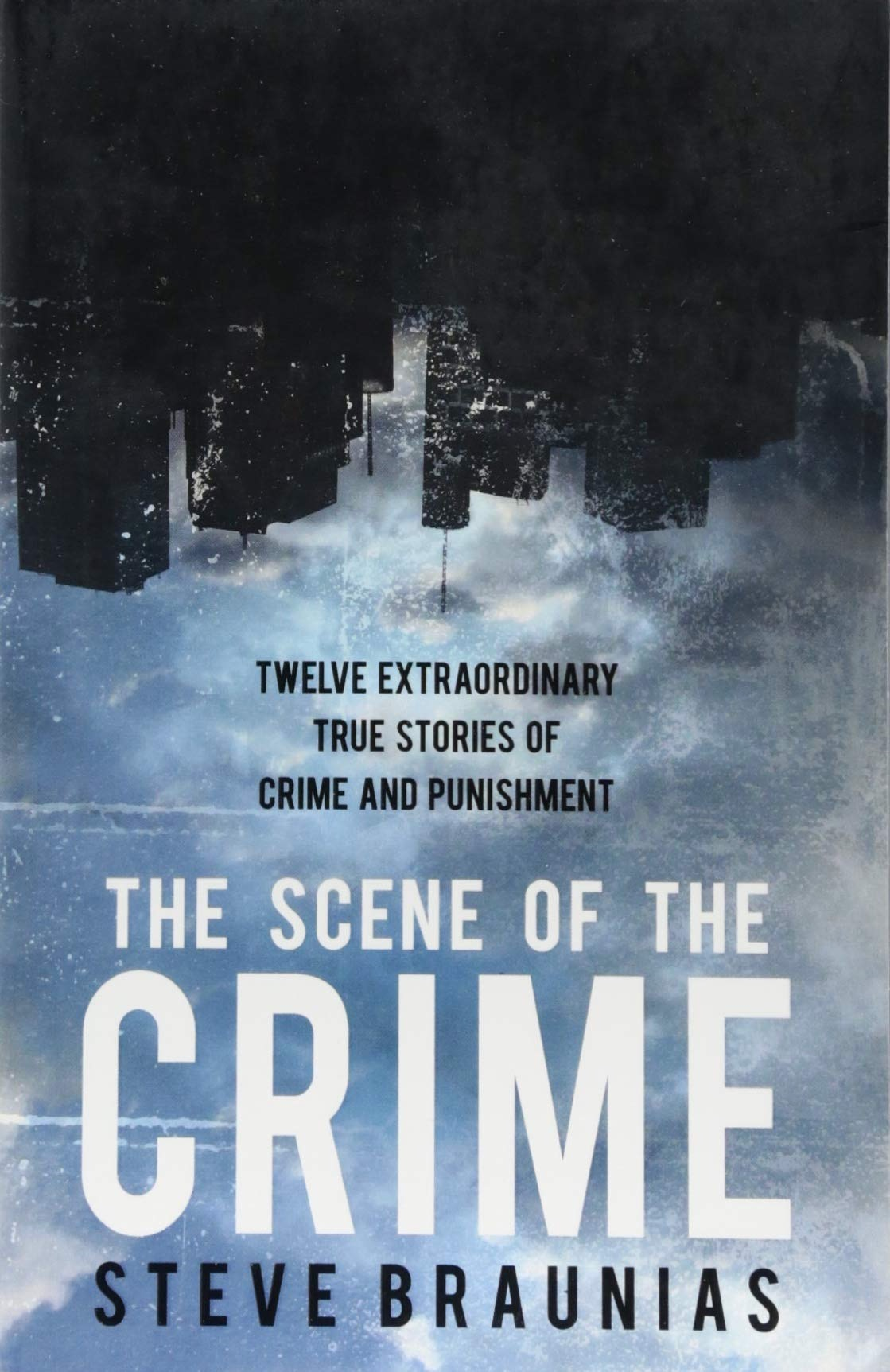 Steve Braunias - The Scene of the Crime