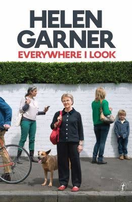 Helen Garner - Everywhere I look