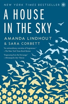 Amanda Lindhout and Sara Corbett - A House in the Sky