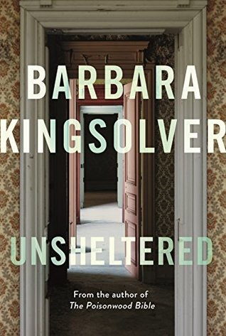 Barbara Kingsolver - Unsheltered