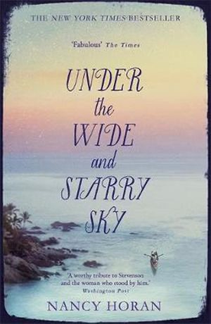 Nancy Horan - Under the Wide and Starry Sky